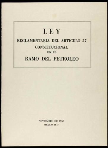 Vida laboral del general Lázaro Cárdenas: Ley Reglamentaria del artículo 27 constitucional en el ramo del petróleo