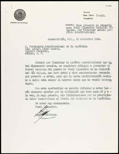 Vida laboral del general Lázaro Cárdenas: Carta de Lázaro Cárdenas al presidente Constitucional de los Estados Unidos Mexicanos Adolfo López Mateos para presentar su renuncia como Vocal Ejecutivo Comisión del Río Balsas