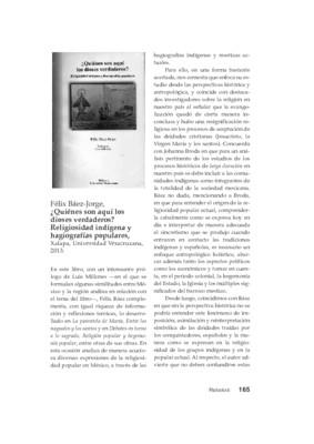 Félix Báez-Jorge, ¿Quiénes son aquí los dioses verdaderos? Religiosidad indígena y hagiografías populares, Xalapa, Universidad Veracruzana, 2013.