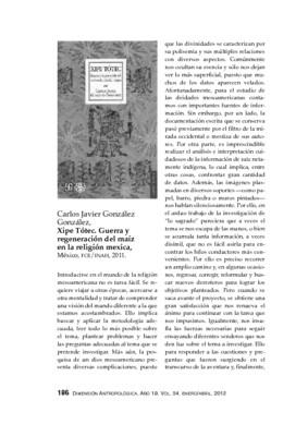 Carlos Javier González González, Xipe Tótec. Guerra y regeneración del maíz en la religión mexica, México, FCE/INAH, 2011.