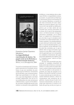 Francisco Javier Guerrero Mendoza, La impasibilidad cuestionada de Juárez. Su papel axial en la Reforma y la Intervención francesa, México, INAH (Divulgación), 2009.