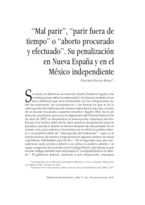 """""""Mal parir"""", """"parir fuera de tiempo"""" o """"aborto procurado y efectuado"""". Su penalización en Nueva España y en el México independiente"""