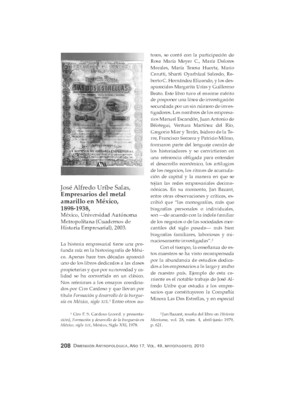 José Alfredo Uribe Salas, Empresarios del metal amarillo en México, 1898-1938, México, Universidad Autónoma Metropolitana (Cuadernos de Historia Empresarial), 2003.