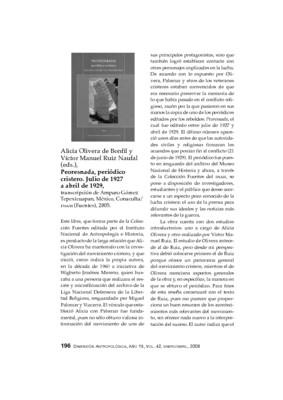 Alicia Olivera de Bonfil y Víctor Manuel Ruiz Naufal (eds.), Peoresnada, periódico cristero. Julio de 1927 a abril de 1929, transcripción de Amparo Gómez Tepexicuapan, México, Conaculta/ INAH (Fuentes), 2005.