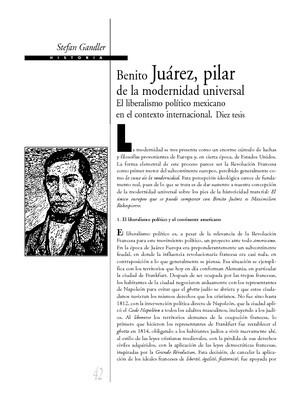 Benito Juárez, pilar de la modernidad universal El liberalismo político mexicano en el contexto internacional. Diez tesis