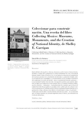 Coleccionar para construir nación: una reseña del libro Collecting Mexico: Museums, Monuments, and the Creation of National Identity, de Shelley E. Garrigan