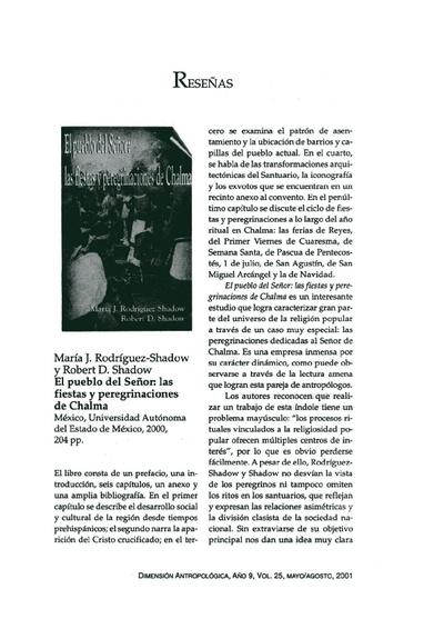 María J. Rodríguez-Shadow y Robert D. Shadow, El pueblo del Señor: las fiestas y peregrinaciones de Chalma, México, Universidad Autónoma del Estado de México, 2000, 204 pp.