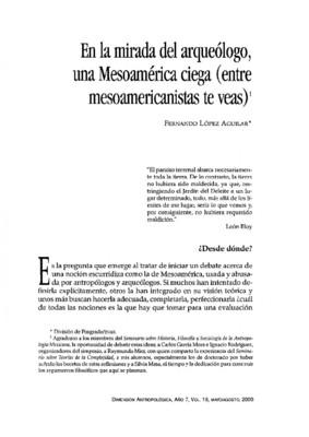 En la mirada del arqueólogo,  una Mesoamérica ciega  (entre mesoamericanistas te veas)