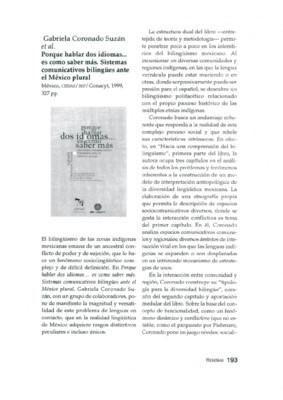 Gabriela Coronado Suzán, et al., Porque hablar dos idiomas... es como saber más. Sistemas comunicativos bilingües ante el México Plural,  México, CIESAS/SEP/Conacyt, 1999. 327pp.