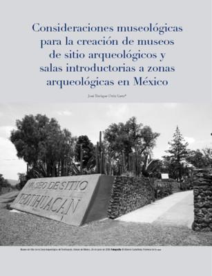 Consideraciones museológicas para la creación de museos de sitio arqueológicos y salas introductorias a zonas arqueológicas en México