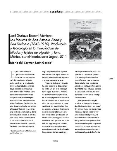 José Gustavo Becerril Montero, Las fábricas de San Antonio Abad y San Ildefonso (1842-1910). Producción y tecnología en la manufactura de hilados y tejidos de algodón y lana, México, INAH (Historia, serie Logos), 2011