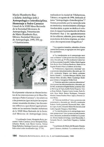 Mario Humberto Ruz y Julieta Aréchiga (eds.), Antropología e interdisciplina. Homenaje a Pedro Carrasco, Lineal de la XXIII Mesa Redonda de la Sociedad Mexicana de Antropología, Presentación de Mario Humberto Ruz, México, 1995, 570 pp. + 9 ilustraciones.