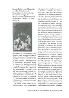 Jacques Galinier, Isabel Lagarriga y Michel Perrin (coords.), Chamanismo en Latinoamérica. Una revisión conceptual, México, Universidad Iberoamericana, Plaza y Váldes, S.A. de C.V. y CEMCA, 244 pp. ils.