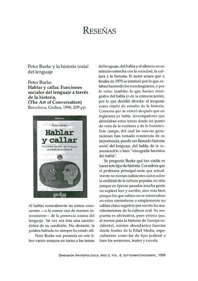 Peter Burke, Hablar y callar. Funciones sociales del lenguaje a través de la historia,  (The Art of Conversation), Barcelona, Gedisa, 1996, 209 pp.