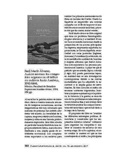 Raúl Marín Álvarez, Azúcar morena: las compañías negreras en el tráfico de esclavos hacia América, 1592-1868, México, Facultad de Estudios Superiores Acatlán-UNAM, 2014, 284 pp.
