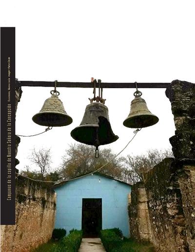 Tañendo campanas: trabajando en equipo. Intervención de las campanas robadas en la capilla de Nuestra Señora de la Concepción, Escobedo, Nuevo León