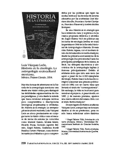 Luis Vázquez León, Historia de la etnología. La antropología sociocultural mexicana, México, Primer Círculo, 2014.