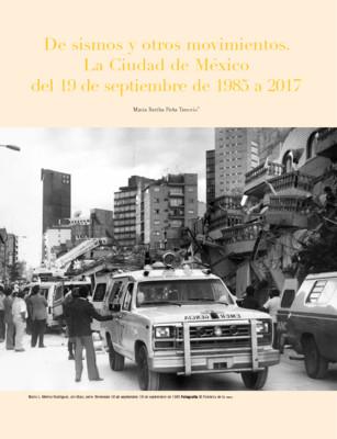 De sismos y otros movimientos. La Ciudad de México del 19 de septiembre de 1985 a 2017