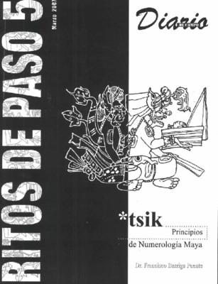 Ritos de Paso 5. Tsik. Principios de la numerología maya