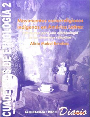 Cuadernos de Etnología 2. Movimientos sociorreligiosos indígenas en América Latina