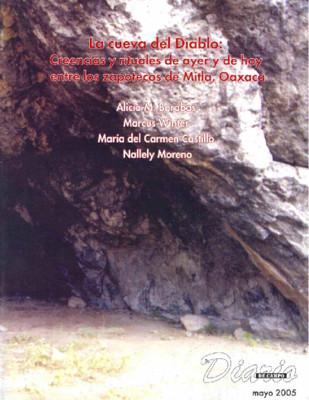 La cueva del Diablo: Creencias y rituales de ayer y de hoy entre los zapotecos de Mitla, Oaxaca