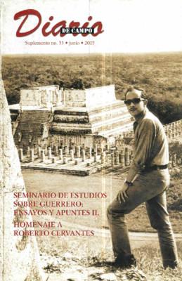 Suplemento 33. Seminario de estudios sobre Guerrero: ensayos y apuntes II. Homenaje a Roberto Cervantes