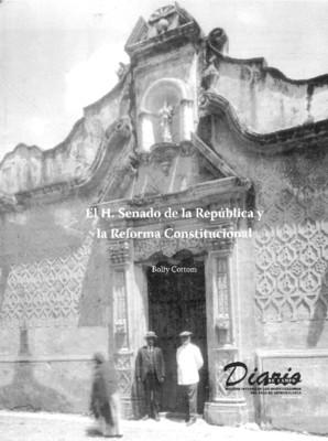El H. Senado de la República y la Reforma Constitucional