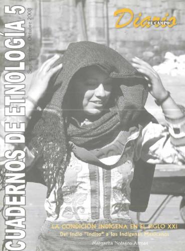 """Cuadernos de Etnología 5. La condición indígena en el siglo XXI. Del indio """"indito"""" a los indígenas mexicanos"""