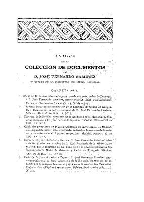 Índice de la colección de documentos de D. José Fernando Ramírez, existente en la Biblioteca del Museo Nacional