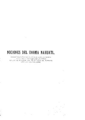 Apéndice.- Nociones del idioma náhuatl; indispensables para la perfecta inteligencia de la parte mexicana de las obras en que se explican las etimologías de nombres geográficos indígenas.