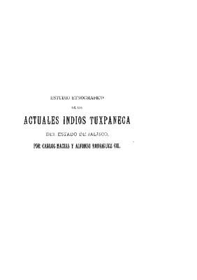 Estudio etnográfico de los actuales indios tuxpanecas del estado de Jalisco.