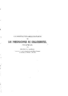 Los monumentos arqueológicos de las inmediaciones de Chalchihuites, Zacatecas. Estudio arqueológico.