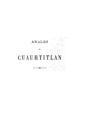 Anales de Cuauhtitlán. Noticia histórica de México y sus contornos.