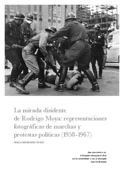 La mirada disidente de Rodrigo Moya: representaciones fotográficas de marchas y protestas políticas (1958-1967)