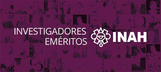 Investigadores Eméritos INAH