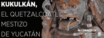 Kukulkán: el Quetzalcóatl mestizo de Yucatán