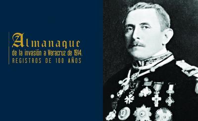 Almanaque de la Invasión a Veracruz de 1914. Registro de cien años