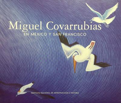 Miguel Covarrubias en México y San Francisco
