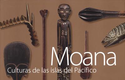Moana. Culturas de las islas del Pacífico