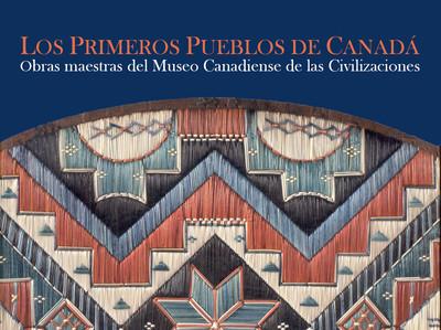 Los Primeros pueblos de Canadá, obras maestras del Museo Canadiense de las Civilizaciones