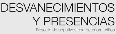 Desvanecimientos y presencias, Rescate de Negativos con deterioro crítico