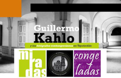 Miradas congeladas. Guillermo Kahlo y los fotógrafos contemporáneos en Tepotzotlán