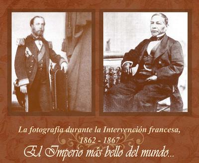 La fotografía durante la Intervención Francesa 1862-1867
