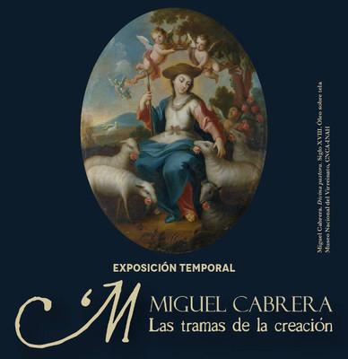 Miguel Cabrera. Las tramas de la creación