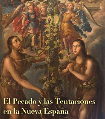 El Pecado y las Tentaciones en la Nueva España