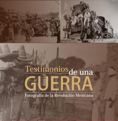 """Testimonios de una Guerra. """"Fotografías de la Revolución"""""""