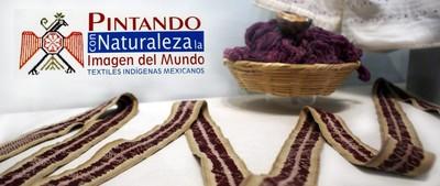 Pintando con naturaleza. La imagen del mundo. Textiles indígenas mexicanos