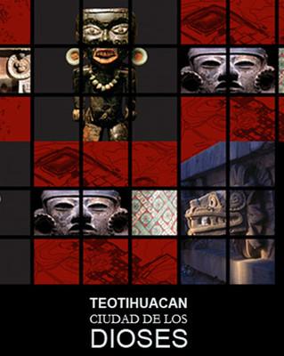 Teotihuacan: Ciudad de los Dioses