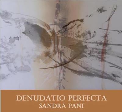Denudatio Perfecta. Sandra Pani