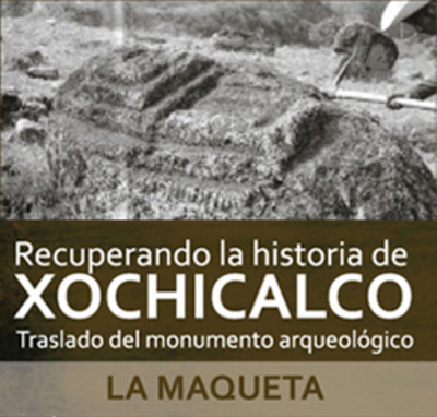 Recuperando la historia de Xochicalco. Traslado del monumento arqueológico 'La Maqueta'